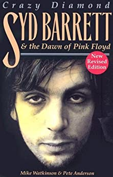 """Crazy Diamond - Syd Barrett and the Dawn of Pink Floyd: Syd Barrett and the Dawn of """"Pink Floyd"""" by [Pete, Anderson]"""