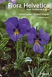 Flora Helvetica: Flore illustr??e de Suisse by Konrad Lauber (2012-04-27)