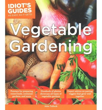 [ { Idiot's Guides: Vegetable Gardening } ] BY ( Author ) Jan-2015 [ Paperback ]