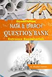 #7: NATA & B.ARCH Question Bank: Entrance Examination