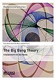 The Big Bang Theory. Infotainment mit den Nerds