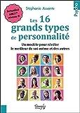 Les 16 grands types de personnalité : Un modèle pour révéler le meilleur de soi-même et des autres - Actualisé MBTI, niveau II...
