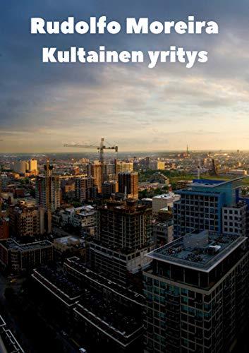 Kultainen yritys (Finnish Edition) por Rudolfo  Moreira