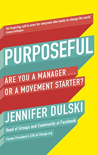 Purposeful: Are You a Manager ... or a Movement Starter? (English Edition)