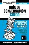 Guia de Conversacion Espanol-Sueco y Vocabulario Tematico de 3000 Palabras