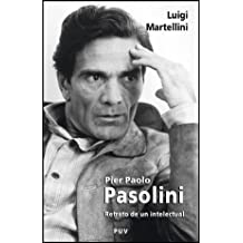 Pier Paolo Pasolini: Retrato de un intelectual (Biografías)