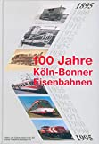 100 Jahre Köln-Bonner Eisenbahnen 1895-1995.