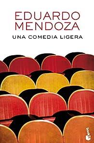 Una comedia ligera par Eduardo Mendoza