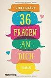36 Fragen an dich: Roman von Vicki Grant