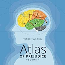 Atlas of Prejudice: Mapping Stereotypes, Vol. 1 by Yanko Tsvetkov (2013) Paperback