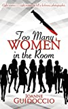 Too Many Women in the Room (A Gilda Greco Mystery)