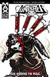 Punisher: Frank Castle Max - Six Hours To Kill TPB (Punisher Max (Quality Paper))