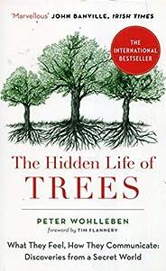 The Hidden Life of Trees: The International Bestseller