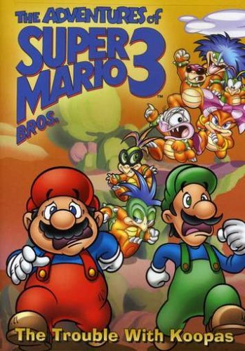 Adventures of Super Mario Brothers III: The Trouble with Koopas by Super Mario Brothers