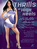 Thrills in High Heels - Stiletto Dance Nightclub Style, with Lady Morrighan [OV]