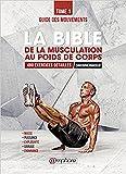 Telecharger Livres La Bible de la Musculation au Poids de Corps (PDF,EPUB,MOBI) gratuits en Francaise
