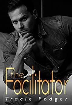 The Facilitator by [Podger, Tracie]