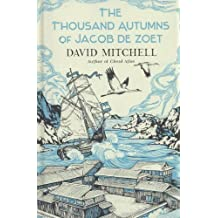 The Thousand Autumns of Jacob De Zoet by Mitchell, David 1st (first) Edition (2010)