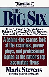 Big Six: Why Americans Can't Trust the Nation's Top Accounting Firms by Mark Stevens (1992-04-15)