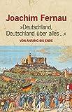 Deutschland, Deutschland über alles...: Von Anfang bis Ende