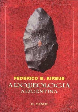 Arqueologia Argentina por Federico Kirbus