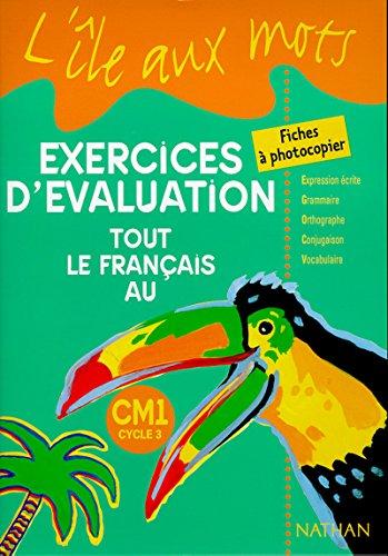 Tout le français au CM1, exercices d'évaluation : fiches à photocopier par Pascal Denardou