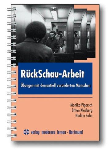 RückSchau-Arbeit: Übungen mit dementiell veränderten Menschen (Arbeit übung)