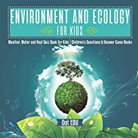 Environment and Ecology for Kids | Weather, Water and Heat Quiz Book for Kids |