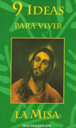 9 ideas para vivir mejor la Santa Misa (Spanish Edition)
