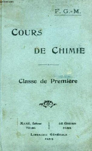 COURS DE CHIMIE, CLASSE DE 1re, METAUX ET CHIMIE ORGANIQUE