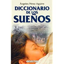 Diccionario De Los Suenos/ Dictionary of Dreams