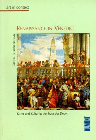 Renaissance in Venedig. art in context. Kunst und Kultur in der Stadt der Dogen