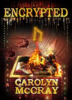 Encrypted: An Action-Packed Techno-Thriller: From the author of the blockbuster Betrayed series (Robin Hood Hacker Book 1) (English Edition) von [McCray, Carolyn]