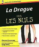 La Drague pour les Nuls (French Edition)