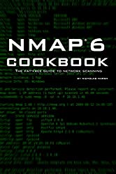 Nmap 6 Cookbook: The Fat-Free Guide to Network Security Scanning (English Edition)