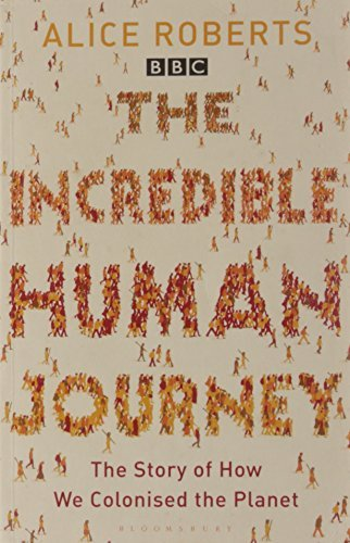 The Incredible Human Journey by Dr. Alice Roberts (2010-04-05)