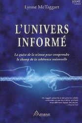 L'univers informé : La quête de la science pour comprendre le champ de la cohérence universelle