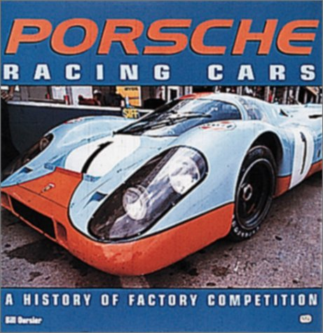 Porsche Racing Cars: A History of Factory Competition por Bill Oursler