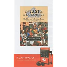 The Taste of Conquest: The Rise and Fall of the Three Great Cities of Spice [With Headphones]