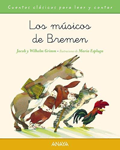 Los músicos de Bremen (Primeros Lectores (1-5 Años) - Cuentos Clásicos Para Leer Y Contar)