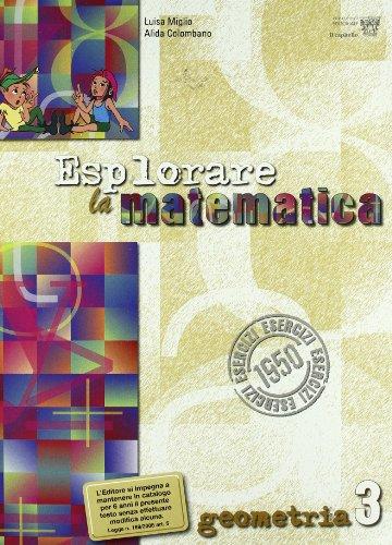 Esplorare la matematica. Geometria. Per la Scuola media: 3