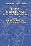 Principi di progettazione per strutture di edifici in cemento armato: Impostazione progettuale e azioni sulle costruzioni (Volume 1)