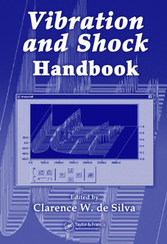 Vibration and Shock Handbook (Mechanical and Aerospace Engineering Series)