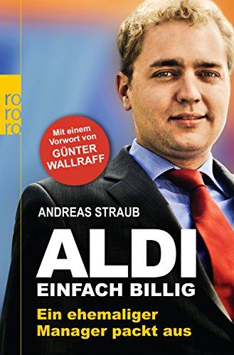 Aldi - Einfach billig: Ein ehemaliger Manager packt aus