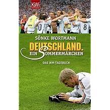 Deutschland. Ein Sommermärchen: WM-Tagebuch