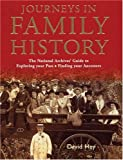 Journeys in Family History: Exploring Your Past, Finding Your Ancestors