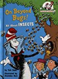 On Beyond Bugs (The Cat in the Hat's Learning Library, Book 4)