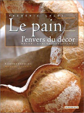 Le pain, l'envers du décor (édition bilingue français-anglais) par Frédéric Lalos
