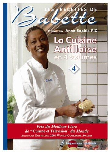 La Cuisine Antillaise : Volume 4 par Elisabeth de Rozières