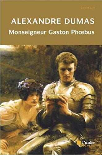Monseigneur Gaston Phoebus : Chronique dans laquelle est racontée l'histoire du démon familier du Sire de Corasse